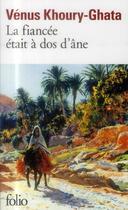 Couverture du livre « La fiancée était à dos d'âne » de Venus Khoury-Ghata aux éditions Gallimard