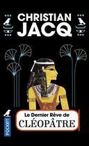 Couverture du livre « Le dernier rêve de Cléopâtre » de Christian Jacq aux éditions Pocket