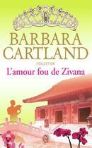 Couverture du livre « L'amour fou de Zivana » de Barbara Cartland aux éditions J'ai Lu