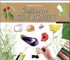 Couverture du livre « S'initier au dessin botanique » de Agathe Haevermans aux éditions Dessain Et Tolra