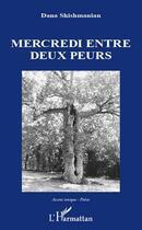 Couverture du livre « Mercredi entre deux peurs » de Dana Shishmanian aux éditions L'harmattan
