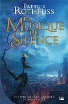 Couverture du livre « La musique du silence » de Patrick Rothfuss aux éditions Bragelonne