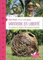 Couverture du livre « Vannerie en liberté ; au rythme du végétal, 20 créations inspirées » de Didier Chabot aux éditions De Terran