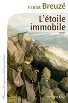 Couverture du livre « L'étoile immobile » de Patrick Breuze aux éditions Calmann-levy