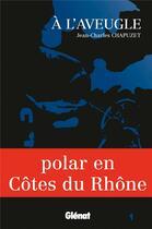 Couverture du livre « À l'aveugle » de Jean-Charles Chapuzet aux éditions Glenat