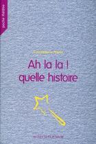 Couverture du livre « Ah la la ! quelle histoire » de Catherine Anne aux éditions Actes Sud