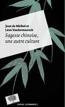 Couverture du livre « Sagesse chinoise, une autre culture » de De Miribel aux éditions Le Pommier