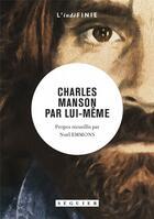 Couverture du livre « Charles Manson par lui-même » de Manson/Emmons aux éditions Seguier