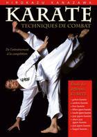 Couverture du livre « Karaté : techniques de combat du kumit au shiai » de Hirokazu Kanazawa aux éditions Budo