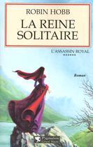 Couverture du livre « L'assassin royal T.6 ; la reine solitaire » de Robin Hobb aux éditions Pygmalion