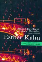 Couverture du livre « Esther Kahn » de Arnaud Desplechin et Emmanuel Bourdieu aux éditions Cahiers Du Cinema
