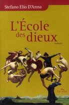 Couverture du livre « L'école des dieux » de Stefano Elio D'Anna aux éditions Le Jour