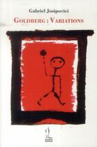Couverture du livre « Goldberg : variations » de Gabriel Josipovici aux éditions Quidam