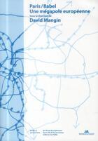Couverture du livre « Paris / Babel, une mégapole européenne » de Collectif aux éditions La Villette