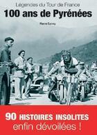 Couverture du livre « Légendes du tour de France ; 100 ans de Pyrénées » de Pierre Carrey aux éditions Grimal