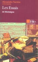 Couverture du livre « Les essais de montaigne » de Alexandre Tarrete aux éditions Gallimard