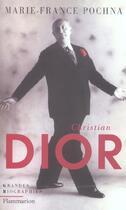 Couverture du livre « Christian Dior » de Marie-France Pochna aux éditions Flammarion
