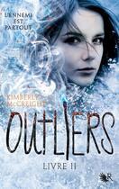 Couverture du livre « Outliers T.2 ; l'ennemi est partout » de Kimberly Mccreight aux éditions R-jeunes Adultes