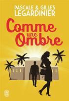 Couverture du livre « Comme une ombre » de Gilles Legardinier et Pascale Legardinier aux éditions J'ai Lu