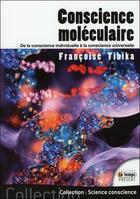 Couverture du livre « Conscience moléculaire ; notre lien avec la conscience universelle » de Francoise Tibika aux éditions Temps Present