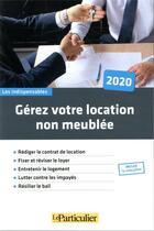 Couverture du livre « Gérez votre location non meublée (édition 2020) » de Collectif aux éditions Le Particulier