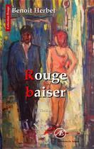 Couverture du livre « Rouge Baiser » de Benoit Herbet aux éditions Ex Aequo