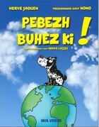 Couverture du livre « Pebezh buhez ki ! » de Herve Jaouen et Nono aux éditions Skol Vreizh