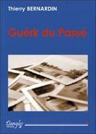 Couverture du livre « Guerir du passe » de Thierry Bernardin aux éditions Dangles