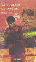 Couverture du livre « Courage de revenir » de Jean-Didier aux éditions Syros