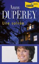 Couverture du livre « Une Soiree (Gratuit Op Points 3 Pour 2 - 2017) » de Anny Duperey aux éditions Points