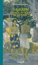 Couverture du livre « Gauguin ; voyage au bout de la terre » de Stephane Guegan aux éditions Chene