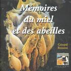 Couverture du livre « Memoires Du Miel » de Gerard Rossini aux éditions Equinoxe