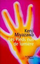 Couverture du livre « Les pieds nus de lumière » de Kenji Miyazawa aux éditions Serpent A Plumes