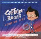 Couverture du livre « Captain Roger ; mission espace » de Benjamin Richard et Gerard Guerlais aux éditions Hachette Enfants