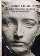 Couverture du livre « Camille Claudel ; le génie est comme un miroir » de Reine-Marie Paris et Helene Pinet aux éditions Gallimard