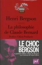 Couverture du livre « La philosophie de Claude Bernard ; le choc Bergson » de Henri Bergson aux éditions Puf