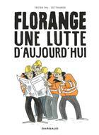 Couverture du livre « Florange ; une lutte d'aujourd'hui » de Tristan Thil et Zoe Thouron aux éditions Dargaud