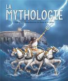 Couverture du livre « La mythologie ; histoires extraordinaires de dieux et de héros » de Anne Lanoe aux éditions Fleurus