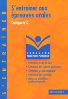 Couverture du livre « S'Entrainer Aux Epreuves Orales Categorie C » de Odile Girault aux éditions Foucher