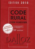 Couverture du livre « Code rural et forestier commenté (édition 2010) » de Collectif aux éditions Dalloz