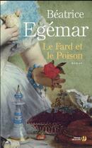 Couverture du livre « Le fard et le poison » de Beatrice Egemar aux éditions Presses De La Cite