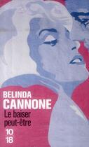 Couverture du livre « Le baiser ; peut-être » de Belinda Cannone aux éditions 10/18
