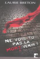 Couverture du livre « Ne vois-tu pas la mort venir ? » de Laurie Breton aux éditions Harlequin