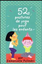 Couverture du livre « 52 postures de yoga pour les enfants » de Emmanuelle Polimeni aux éditions Editions 365