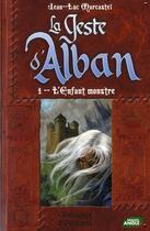 Couverture du livre « Le geste d'Alban t.1 ; l'enfant monstre » de Jean-Luc Marcastel aux éditions Nouvel Angle