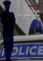 Couverture du livre « Frank flic dans l'âme » de Francois Pers aux éditions Beaurepaire