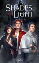 Couverture du livre « Shades of magic T.3 ; shades of light » de V.E. Schwab aux éditions Lumen