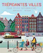 Couverture du livre « Trépidantes villes pour petits explorateurs » de Elisabeth Dumont-Le Cornec aux éditions Belin Education