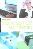 Couverture du livre « Mettre Son Cv Sur Internet » de Jean-Pierre Mesters aux éditions Marabout