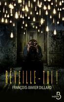 Couverture du livre « Réveille-toi ! » de Francois-Xavier Dillard aux éditions Belfond